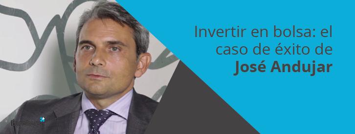 Invertir en bolsa: el caso de éxito de José Andujar