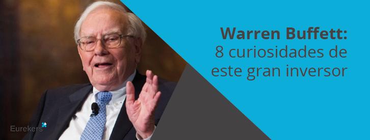 Warren Buffett: 8 curiosidades de este gran inversor