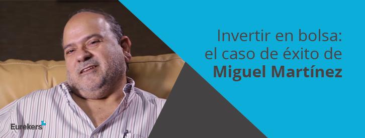 Invertir en bolsa: el caso de éxito de Miguel Martínez