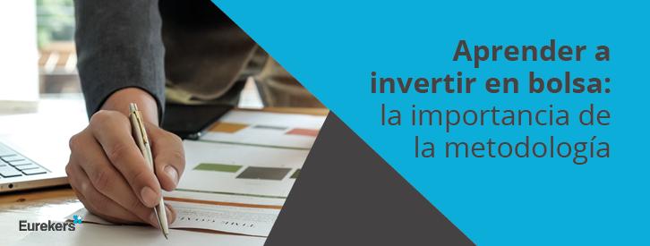 Aprender a invertir en bolsa: la importancia de la metodología
