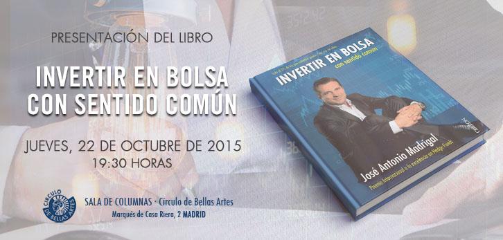 Invertir en bolsa con sentido común. Nuevo libro de José Antonio Madrigal.