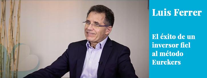 Luis Ferrer: el éxito de un inversor fiel al método Eurekers