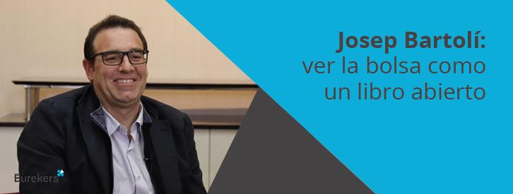 Josep Bartolí: ver la bolsa como un libro abierto