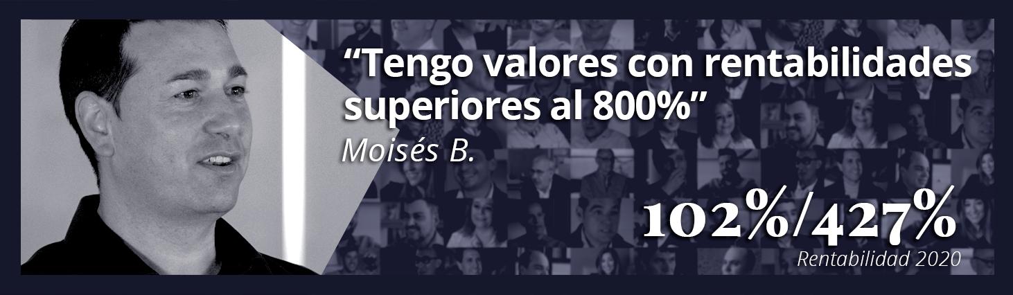 Moisés B.: Tengo valores con rentabilidades superiores al 800%
