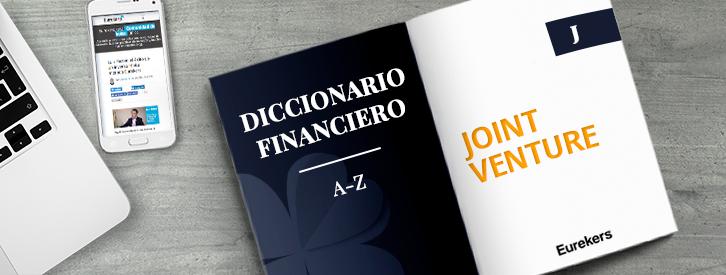 JOINT VENTURE | Acuerdo entre dos partes para desarrollar juntas una actividad en mercados en la que comparten riesgos y beneficios